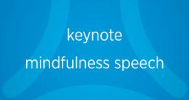 Keynote Mindfulness Speech