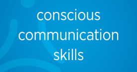 Conscious Communication Skills