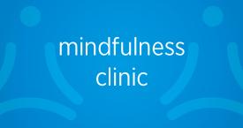 Mindfulness Clinic
