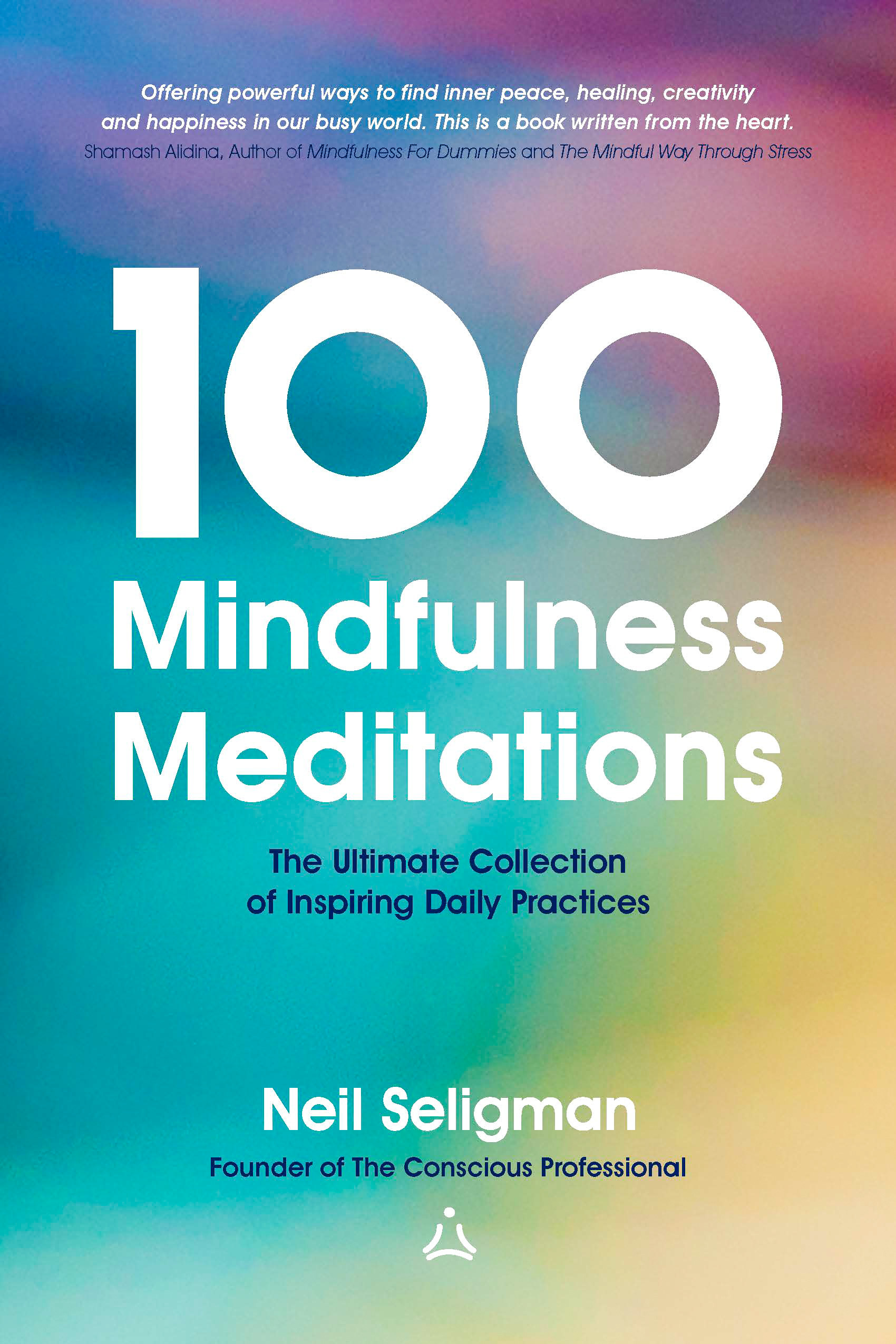 100 Mindfulness Meditations by Neil Seligman