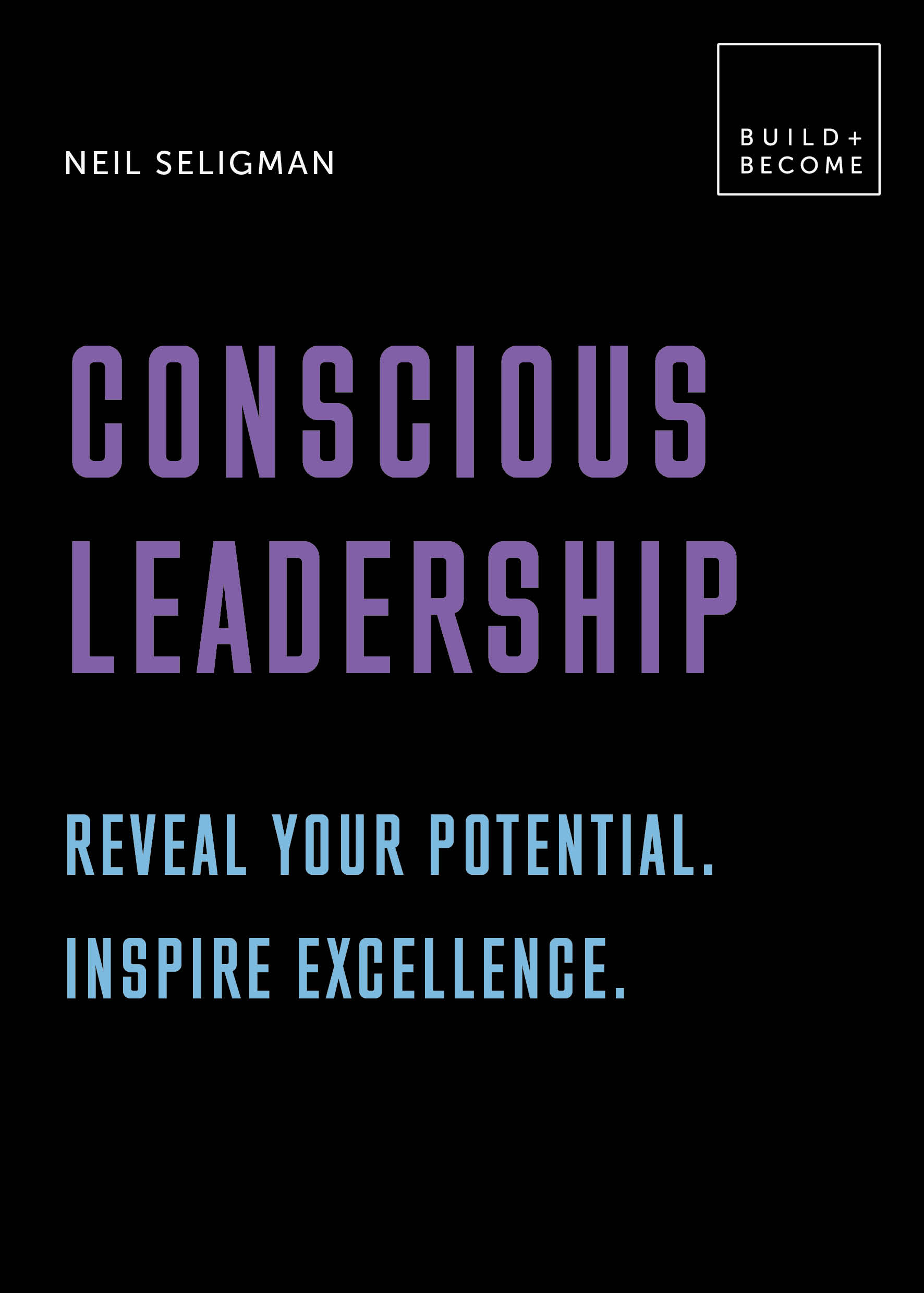 Conscious Leadership by Neil Seligman