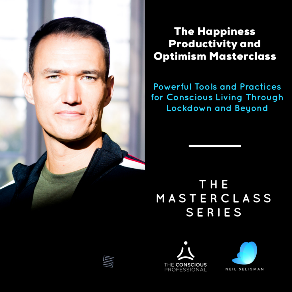 The Happiness Productivity and Optimism Masterclass with Neil Seligman